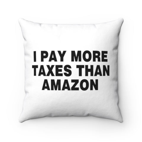 I Pay More Taxes Than Amazon Pillow - PoliticHell