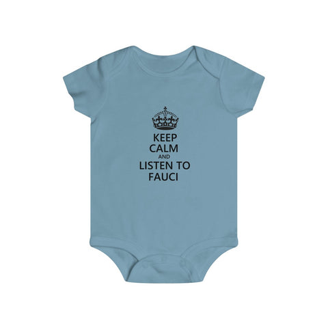 Keep Calm And Listen To Fauci Bottom Snap Onesie - PoliticHell