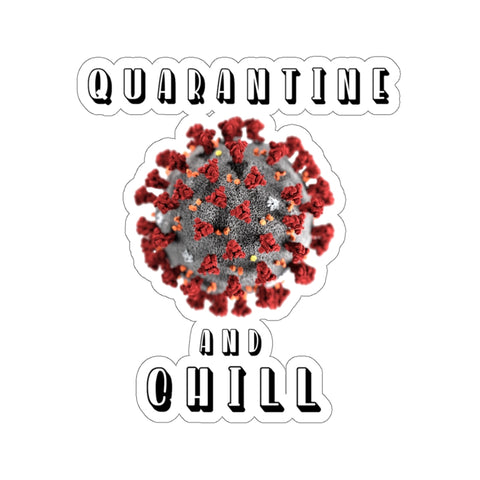 Quarantine And Chill Sticker - PoliticHell