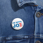 I'm With Joe Pin Button - PoliticHell