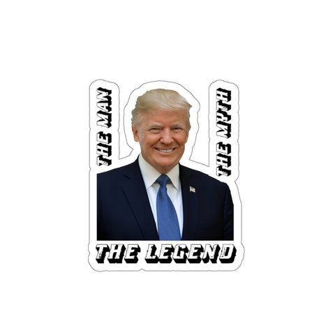The Man The Myth The Legend Sticker - PoliticHell