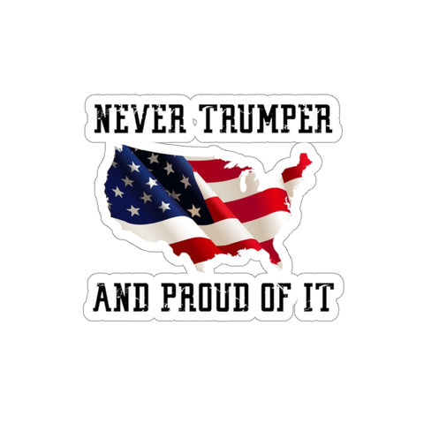 Never Trumper And Proud Of It Sticker - PoliticHell