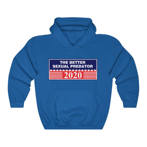 The Better Sexual Predator Hoodie - PoliticHell