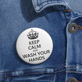 Keep Calm And Wash Your Hands Pin Button - PoliticHell