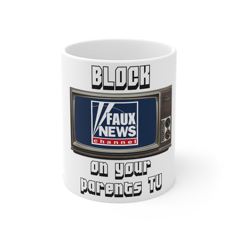Block Faux News On Your Parnets TV Mug 11 oz - PoliticHell