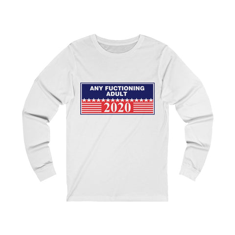 Any Functioning Adult Jersey Long Sleeve Tee - PoliticHell