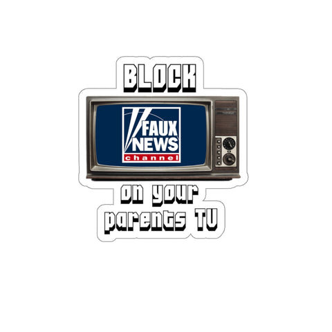 Block Faux News On Your Parents TV Sticker - PoliticHell