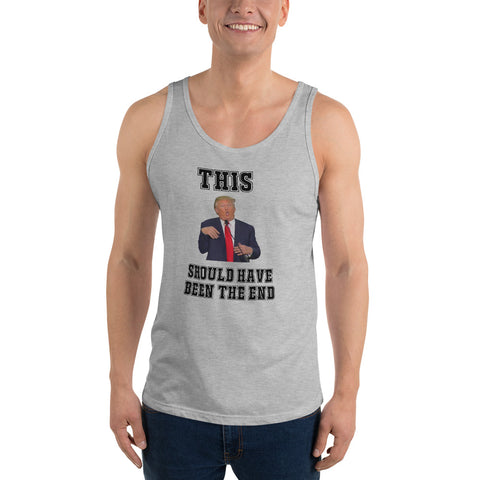 This Should Have Been The End Unisex Tank Top - PoliticHell