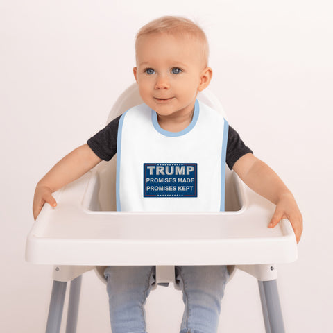 Trump Promises Made Promises Kept Embroidered Baby Bib - PoliticHell