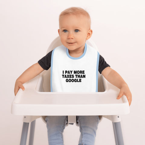 I Pay More Taxes Than Google Embroidered Baby Bib - PoliticHell