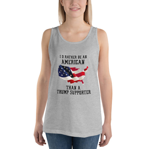 I'd Rather Be An American Than A Trump Supporter Unisex Tank Top - PoliticHell