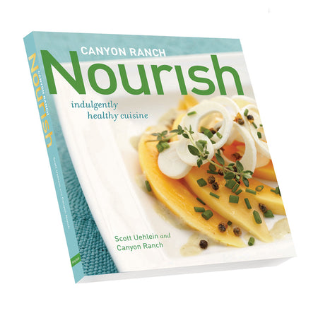 Canyon Ranch Nourish – Indulgently Healthy Cuisine