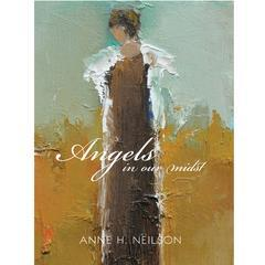 Angels in our Midst by Anne Neilson