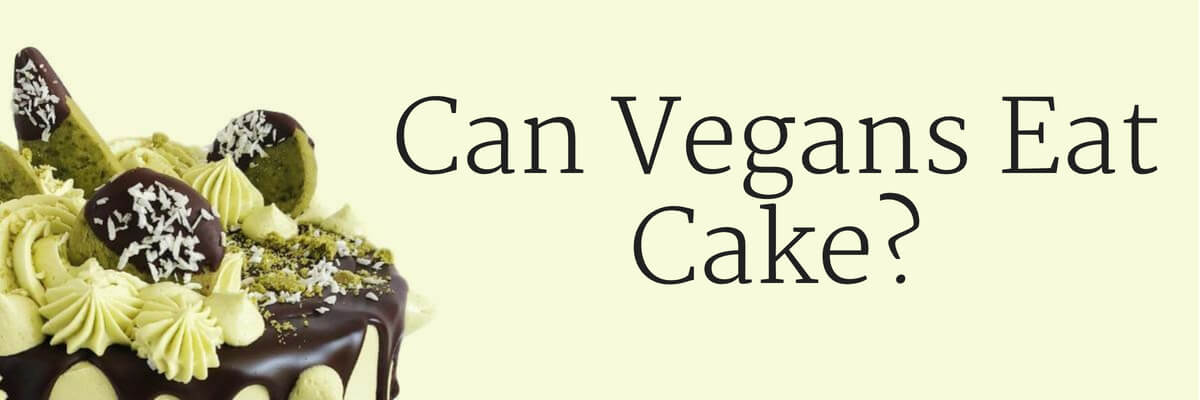 Can Vegans Eat Cake?