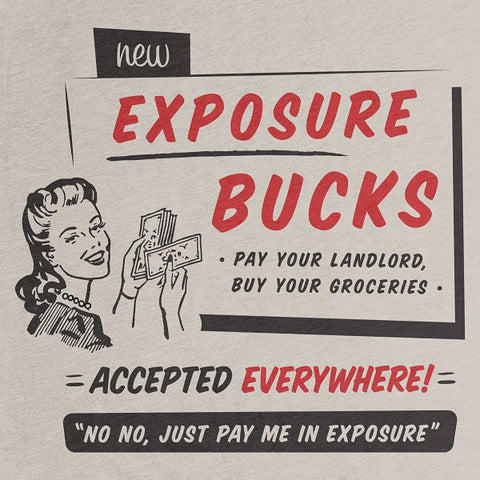 Exposure doesn't pay bills