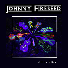 Load image into Gallery viewer, Johnny Fireseed - All Is Bliss