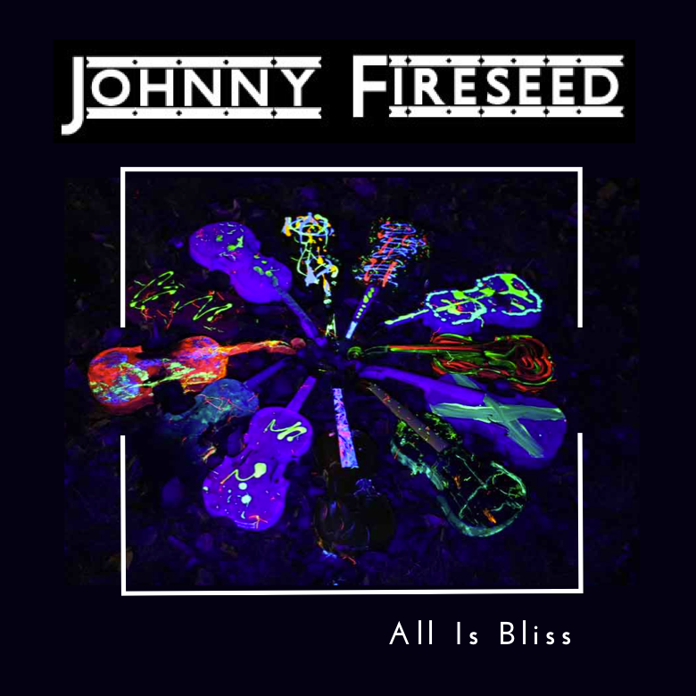 Johnny Fireseed - All Is Bliss