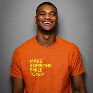 """Make Someone Smile Today"" Tee Shirt"
