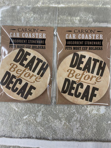 Death before decaf car coasters