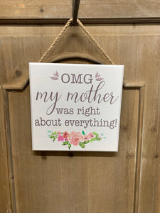 My mother was right sign