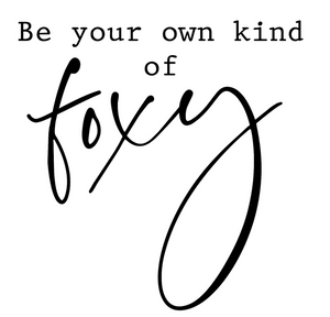 "$10 Digital Download - ""Be Your Own Kind fo Foxy"""