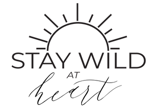 "$10 Digital Download - ""Stay Wild At Heart"""
