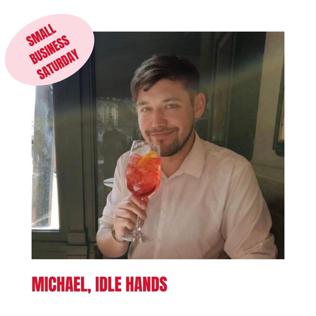 Small Business Saturday - Michael from Idle Hands