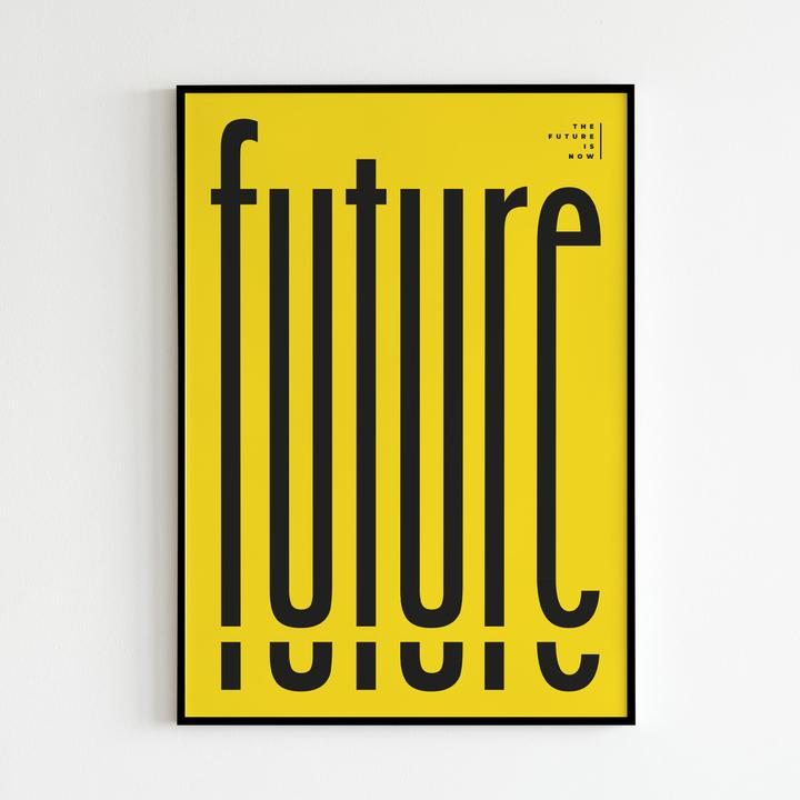 The Future is Now - Typography Prints