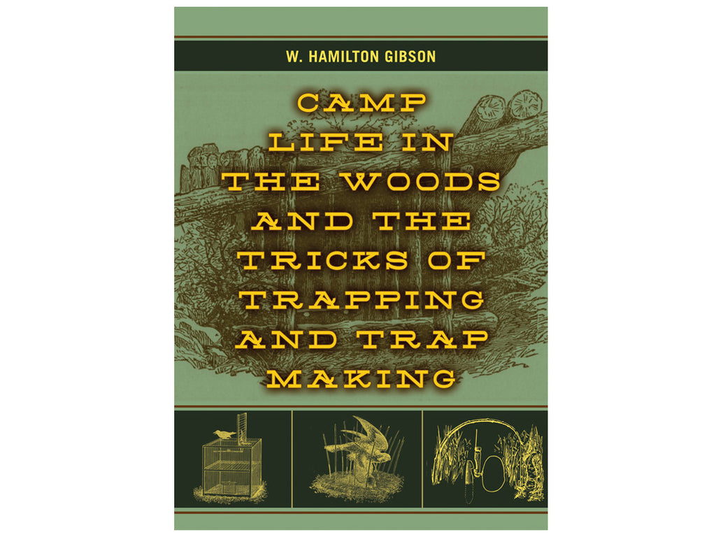 Proforce Equipment Books: </br>Camp Life In The Woods & The Tricks Of Trapping & Trap Making