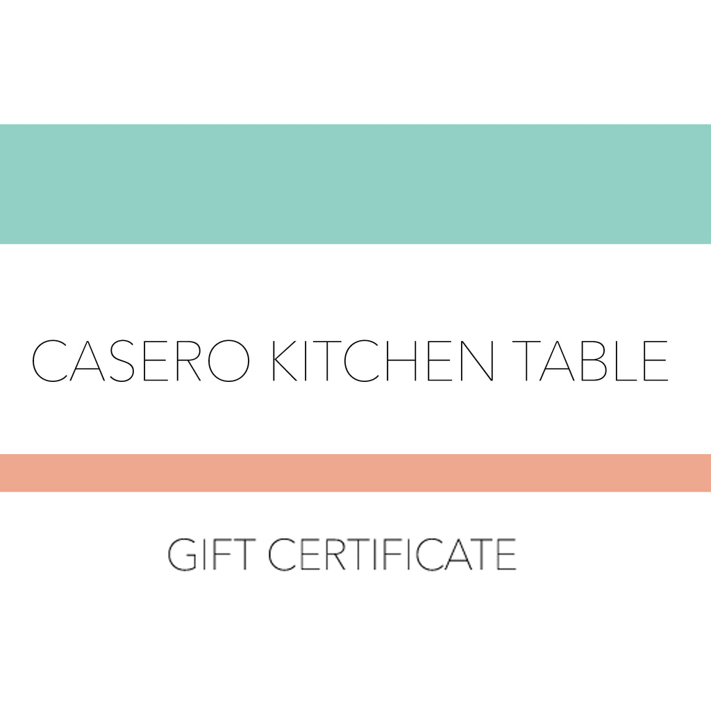 Casero Gift Certificate to Casero Kitchen Table