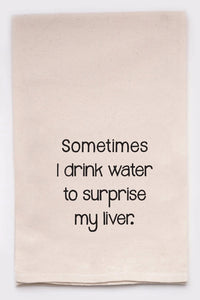 Surprise My Liver Tea Towel