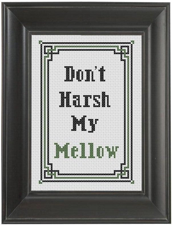 Don't Harsh My Mellow - Cross Stitch Pattern Chart