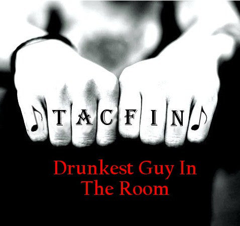 Track 01: Drunkest Guy In The Room