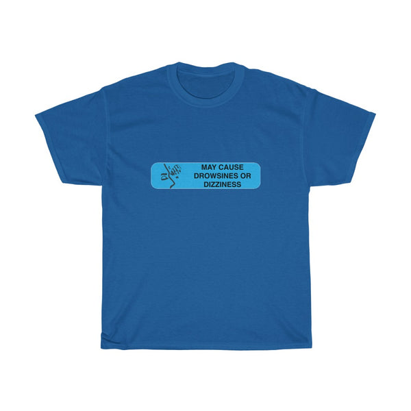MAY CAUSE DROWSINESS OR DIZZINESS - Prescription Label T-Shirt