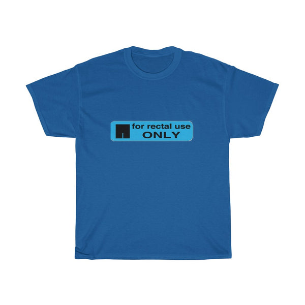 FOR RECTAL USE ONLY - Prescription Label T-Shirt