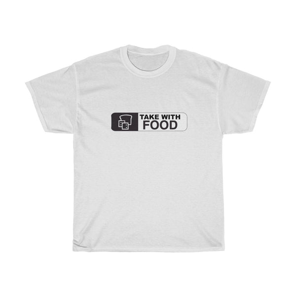 TAKE WITH FOOD - Prescription Label T-Shirt