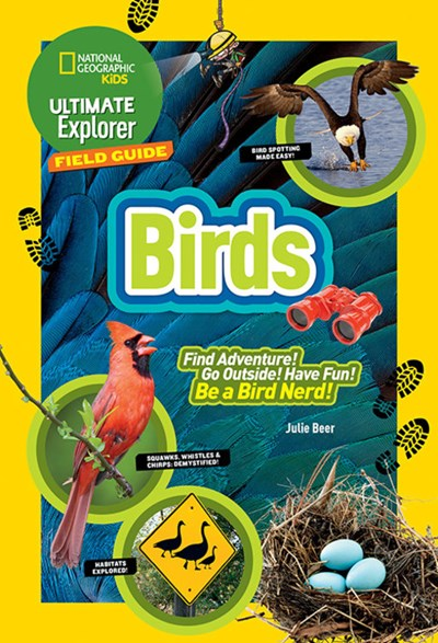 National Geographic Kids Ultimate Explorer Field Guide: Birds