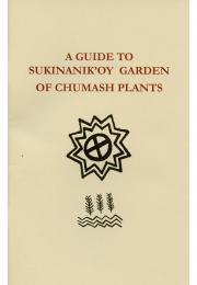 A Guide to Sukinanik'oy Garden of Chumash Plants