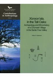 Xonxon'ata in the Tall Oaks: Archaeology and Ethnohistory of a Chumash Village in the Santa Ynez Valley