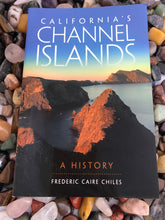 Load image into Gallery viewer, California's Channel Islands: A History