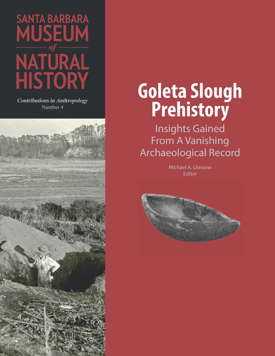 Goleta Slough Prehistory: Insights Gained From A Vanishing Archaeological Record