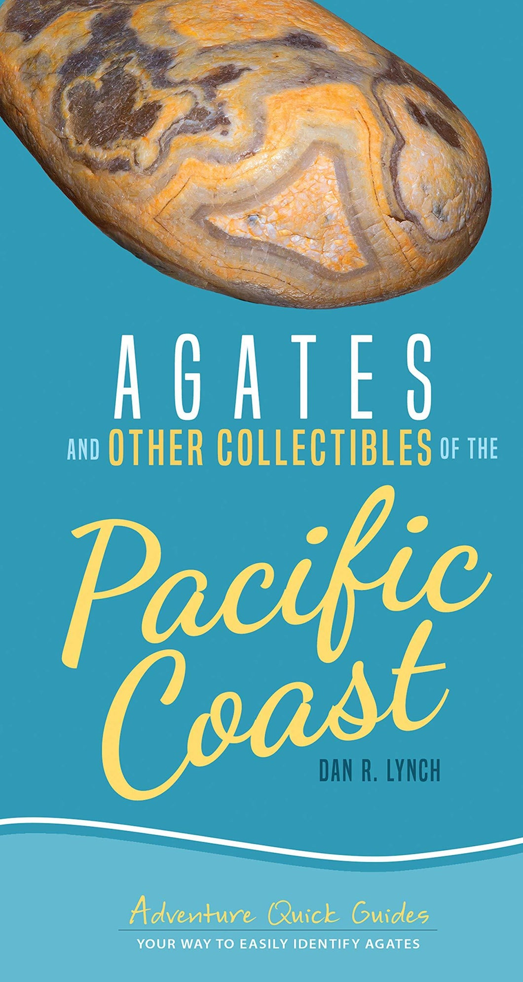 Agates of the Pacific Coast Field Guide