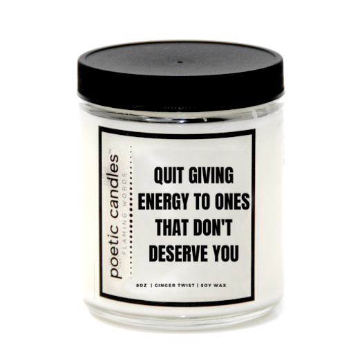 QUIT GIVING ENERGY