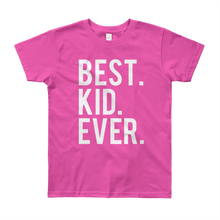 Load image into Gallery viewer, Best Kid Ever Youth Short Sleeve T-Shirt