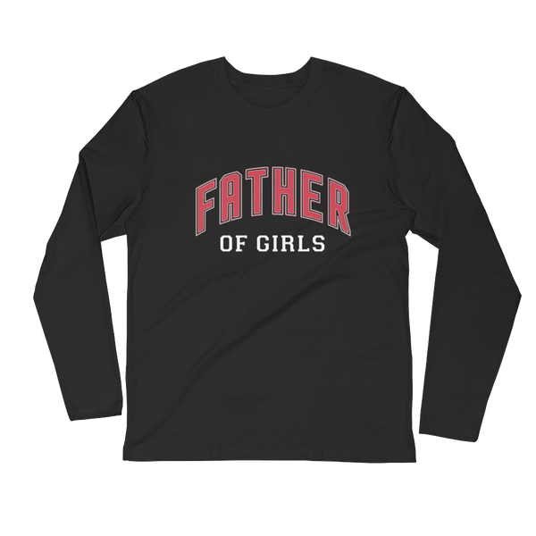 Father of Girls Long Sleeve Fitted Crew