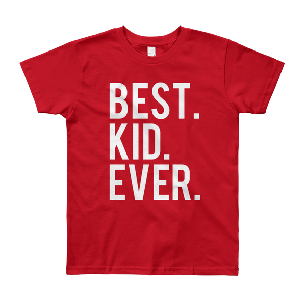 Best Kid Ever Youth Short Sleeve T-Shirt