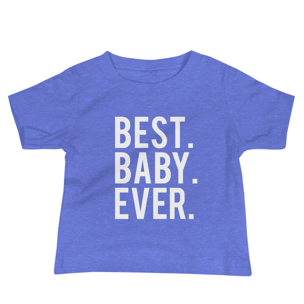 Best Baby Ever Kid Short Sleeve Tee
