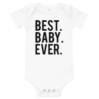 Best Baby Ever Onesie