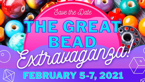 The Great Bead Extravaganza—Tucson Experience, February 5-7, 2021