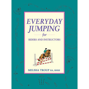 Everyday Jumping for Riders and Instructors: A Handbook for Riders and Instructors (Paperback)